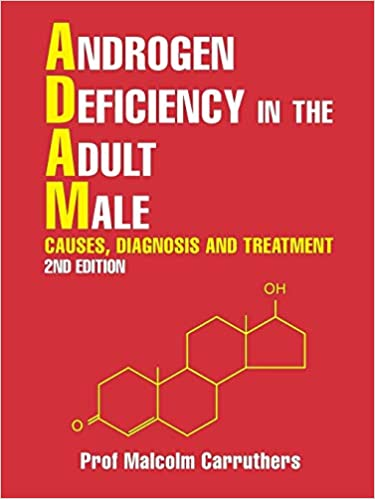Androgen Deficiency in the Adult Male: Causes, Diagnosis and Treatment – 2nd Edition